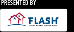 Presented by FLASH, the Federal Alliance for Safe Homes